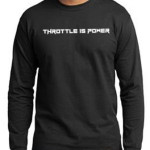 Throttle Is Power – Long Sleeve T-Shirt